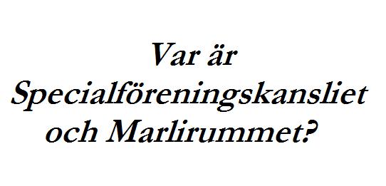 Åke undrar: Var är Specialföreningskansliet och Marlirummet?